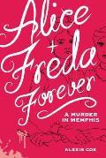 Alice + Freda Forever: A Murder in Memphis
