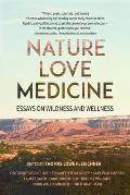 Nature Love Medicine Essays on Healing in Wilderness