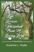 Life Lessons Whispered from a Loving Lord