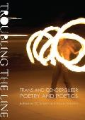 Troubling the Line Trans & Genderqueer Poetry & Poetics