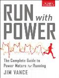 Run with Power The Complete Power Meter Guide for Runners & Triathletes