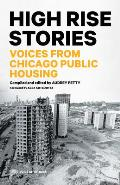 High Rise Stories Narratives from Chicago Public Housing