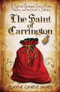 The Saint of Carrington: A Spirited Christmas Story of Hope, Healing, and the Power of Believing
