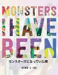 Monsters I Have Been
