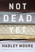 Not Dead Yet & Other Stories