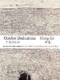 October Dedications: The Selected Poetry of Mang Ke