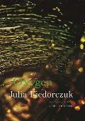Oxygen: Selected Poems by Julia Fiedorczuk