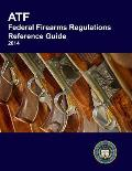 Atf Federal Firearms Regulations Reference Guide