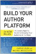 Build Your Author Platform The New Rules A Literary Agents Guide To Growing Your Audience in 14 Steps
