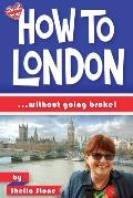 How to London: ... Without Going Broke