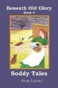 Soddy Tales (Beneath Old Glory: Book 4)