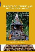 Transfer of Learning and the Cultural Matrix: Culture, Beliefs and Learning in Thailand Higher Education