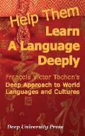 Help Them Learn a Language Deeply Francois Victor Tochon's Deep Approach to World Languages and Cultures