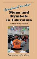 Signs and Symbols in Education: Educational Semiotics