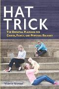 Hat Trick: The Essential Playbook for Career, Family, and Personal Balance