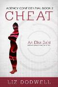 Cheat: Agency Confidential Book 2: Elka Dahl, Private Investigator