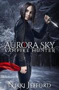 Aurora Sky: Vampire Hunter, Vol. 1