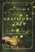 Gratitude Jar A Simple Guide to Creating Miracles