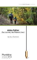 Abba Father: Our Journey Into Father's Heart