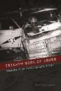Triumph Born of Ashes: Trooper Mike Buckingham S Story