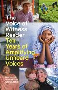 Voice of Witness Reader Ten Years of Amplifying Unheard Voices