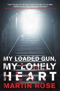 My Loaded Gun, My Lonely Heart: A Horror Novel