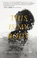 This Is My Body - Signed Edition