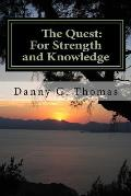 The Quest: For Strength and Knowledge: Part One
