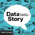 DataStory Explain Data & Insipre Action Through story