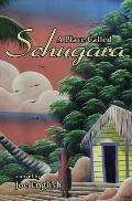 A Place Called Schugara