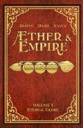 Aether & Empire, Volume 1: Eternal Glory