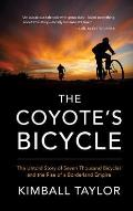 The Coyotes Bicycle: The Untold Story of 7000 Bicycles and the Rise of a Borderland Empire