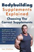 Bodybuilding Supplements Explained: Supplements for bodybuilding, brands, buying online, gain, recovery, for men, for women, pre workout, post work ou