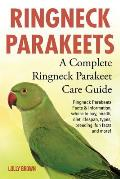 Ringneck Parakeets: Ringneck Parakeets Facts & Information, where to buy, health, diet, lifespan, types, breeding, fun facts and more! A C