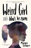Weird Girl & Whats His Name