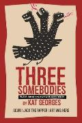 Three Somebodies: Plays about Notorious Dissidents: Scum ] Jack the Rapper ] Art Was Here