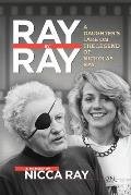 Ray by Ray: A Daughter's Take on the Legend of Nicholas Ray