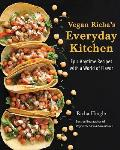 Vegan Richas Everyday Kitchen Epic Anytime Recipes with a World of Flavor