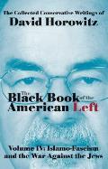 Black Book of the American Left Islamo Fascism & the War Against the Jews Volume 4