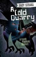 A Cold Quarry: A Frank Pavlicek Mystery