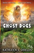 Ghost Dogs: Seeing is Believing