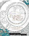 Clouds in a Teacup A Mindful Journey & Coloring Book