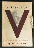 Evidence of V A Novel in Fragments Facts & Fictions