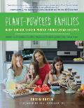 Plant Powered Families Over 100 Kid Tested Whole Foods Vegan Recipes