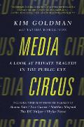 Media Circus A Look at Private Tragedy in the Public Eye