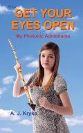 Get Your Eyes Open: My Photonic Adventures