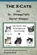 The X-Cats and Dr. Strangetail's Secret Weapon