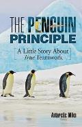 The Penguin Principle: A Little Story about True Teamwork