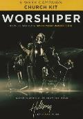 Worshiper Church Kit: How to Worship with Your Whole Life