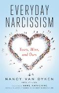 Everyday Narcissism Yours Mine & Ours